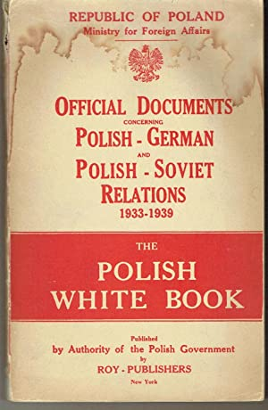 Republic of Poland, Ministry of Foreign Affairs: Official Documents, Concerning Polish-German and ...