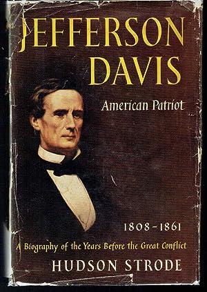 Jefferson Davis, in Four Volumes: American Patriot,: Strode, Hudson