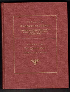 Don Quixote de la Mancha: An Old-spelling Control Edition Based on the First Editions of Parts I ...