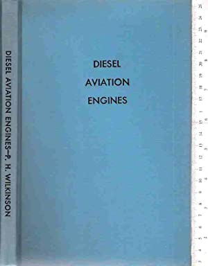 Diesel Aviation Engines: Wilkinson, Paul H.