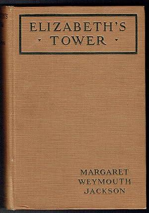 Elizabeth's Tower: Jackson, Margaret Weymouth