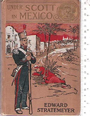 Under Scott in Mexico: Stratemeyer, Edward