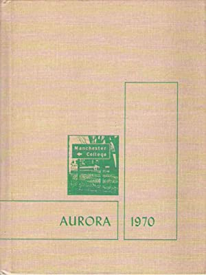 The 1970 Aurora, Manchester College Yearbook