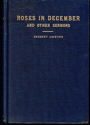 Roses in December and Other Sermons: Lockyer, Herbert
