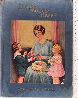 Making Mother Happy: Tralle, Bertha Baldwin