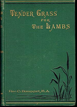 Tender Grass for the Lambs, Sermons to the Young: Bosanquet, Claude