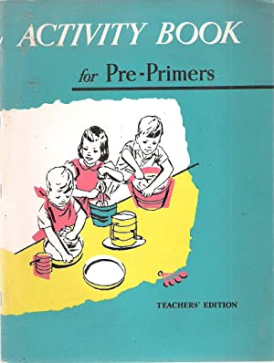 Teacher's Edition: Activity Book for the Three Pre-primers AT HOME, HERE AND NEAR, HERE AND ...
