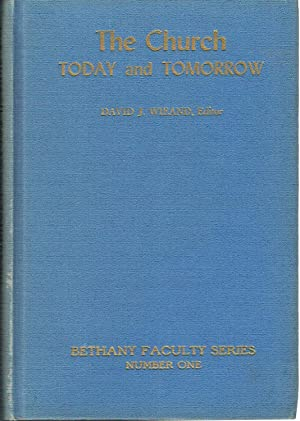 The Church Today and Tomorrow: Wieand, David J. (Ed.)