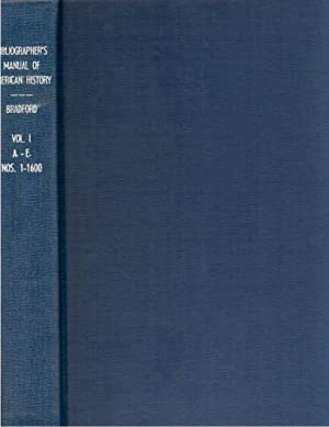 The Bibliographer's Manual of American History, Containing an Account Of All State, Territory,...