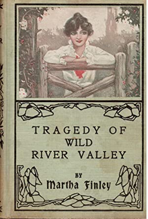 Tragedy of Wild River Valley: Finley, Martha