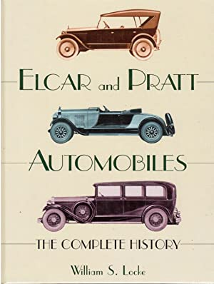 Elcar and Pratt Automobiled: The Complete History: Locke, William S.