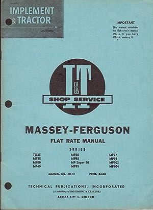 I&T Shop Service Massey-Ferguson Flat Rate Manual, Series TO35, MF35, MF50, MF65, MF85, MF88, ...