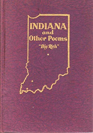 Indiana, and Other Poems: Big Rich