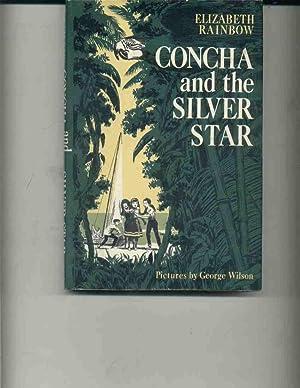 Concha and the Silver Star: Rainbow, Elizabeth