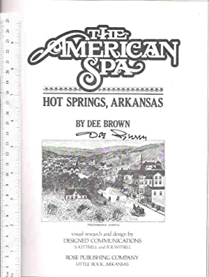 The American Spa: Hot Springs, Arkansas: Brown, Dee
