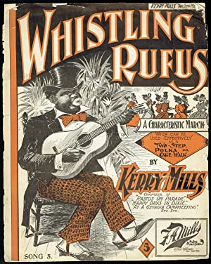 Whistling Rufus, a Characteristic March Which Can Be Used Effectively As a Two-step, Polka, or ...