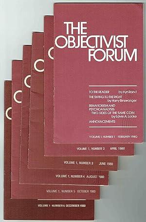 The Objectivist Forum, Volume 1, Number 1, February, 1980 through Volume 1, Number 6, December, ...