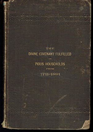 The Divine Covenant Fulfilled in Pious Households, from 1711-1891: Hughes, Daniel Lawrence