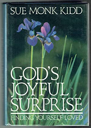 God's Joyful Surprise: Finding Yourself Loved: Kidd, Sue Monk