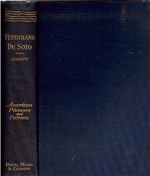 Ferdinand de Soto, the Discoverer of the Mississippi: Abbott, John S.C.