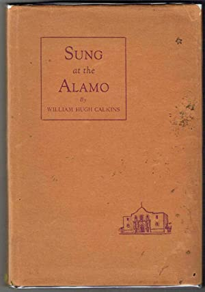 Sung at the Alamo: Calkins, William Hugh