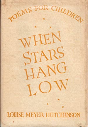 When Stars Hang Low: Poems for Children: Hutchinson, Louise Meyer