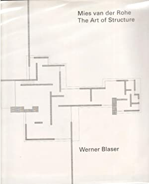 Mies van der Rohe: The Art of: Blaser, Werner