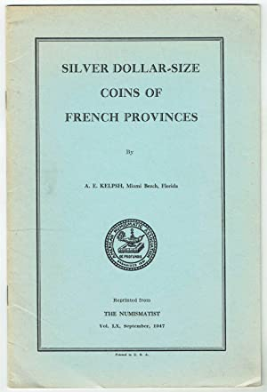 Silver Dollar-size Coins of French Provinces, Reprinted from THE NUMISMATIST, Vol. LX, September, ...