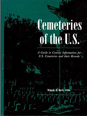 Cemeteries of the U.S.: A Guide to Contact Information for U.S. Cemeteries and Their Records: Burek...