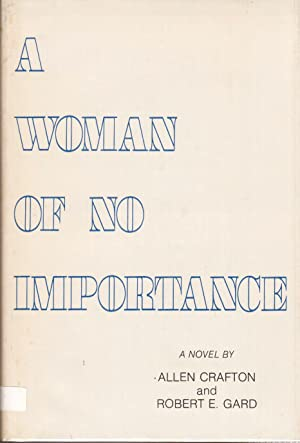 A Woman of No Importance: Crafton, Allen and