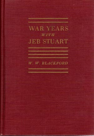 War Years with Jeb Stuart: Blackford, W.W.