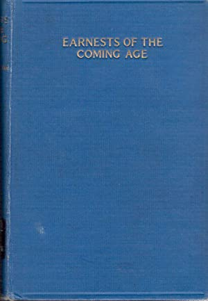 Earnests of the Coming Age, and Other Sermons: Simpson, A.B.