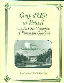 Coup d'Oeil at Beloeil, and a Great Number of European Gardens: de Ligne, Prince Charles ...