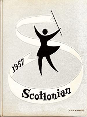 The Scottonian, 1957 Scott High School Yearbook, Volume 44: Senior Class (Eds.)