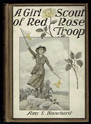 A Girl Scout of Red Rose Troop: Blanchard, Amy E.