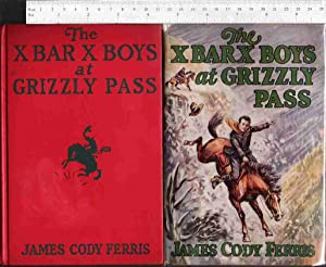 The X Bar X Boys at Grizzly Pass: Ferris, James Cody