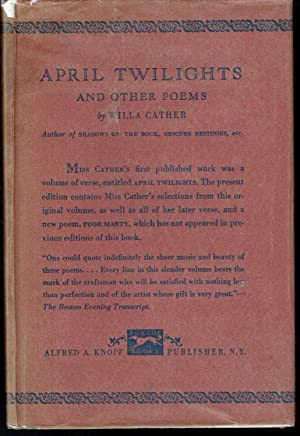 April Twilights and Other Poems: Cather, Willa