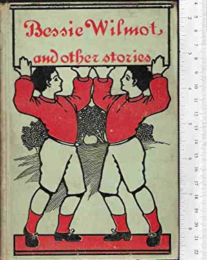 Bessie Wilmot and Other Stories