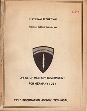 Office of Military Government for Germany (US), Fiat Final Report No. 1052: The High Current Carbon...