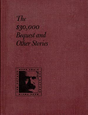 The $30,000 Bequest and Other Stories: Twain, Mark