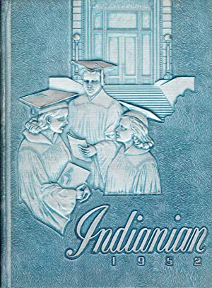 The Indianian of 1952, Montpelier High School Yearbook: Alumni Edition: Senior Class (Eds.)