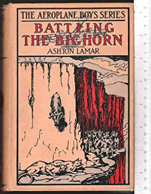 Battling the Bighorn, or: The Aeroplane in the Rockies: Lamar, Ashton