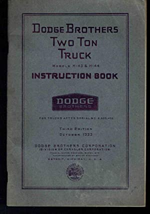 Dodge Brothers 2-Ton Truck Instruction Book: Models H-43 & H-44