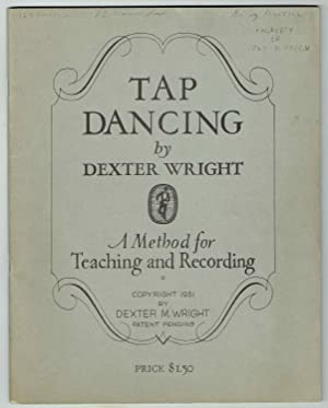 Tap Dancing: A Method for Teaching and Recording: Wright, Dexter