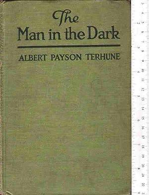 The Man in the Dark: Terhune, Albert Payson