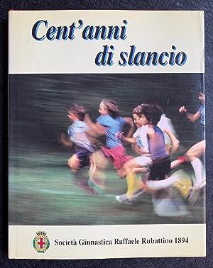 Cent'anni di slancio - Societa ginnastica Raffaele: Societa ginnastica Raffaele