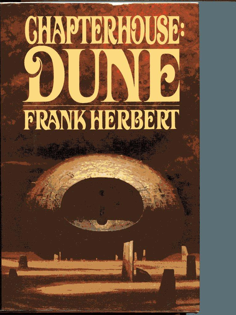 an analysis of chapterhouse dune It tied with roger zelazny's frank herbert was as a an analysis of the novel chapterhouse dune by frank herbert beginning is the time for taking the most delicate care that the balances are correct.
