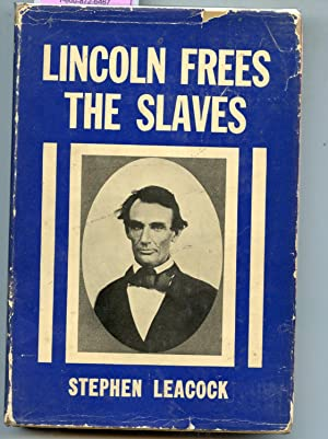 Lincoln Frees the Slaves: Stephen Leacock