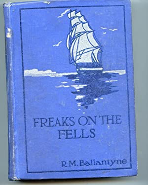 Freaks on the Fells: R, M Ballantyne
