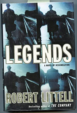 Legends: A Novel Of Dissimulation: Littell, Robert